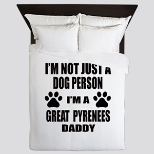 I'm a Great Pyrenees Daddy Queen Duvet