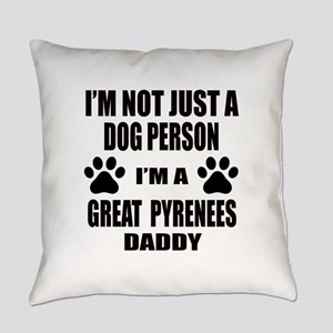 I'm a Great Pyrenees Daddy Everyday Pillow
