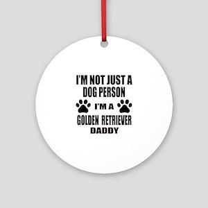 I'm a Golden Retriever Daddy Round Ornament