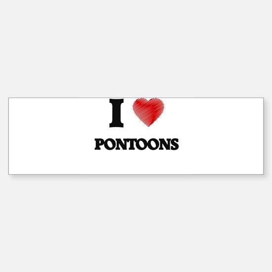 I Love Pontoons Bumper Bumper Bumper Sticker