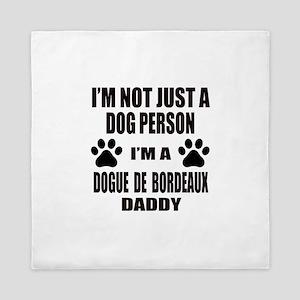 I'm a Dogue de Bordeaux Daddy Queen Duvet