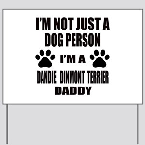 I'm a Dandie Dinmont Terrier Daddy Yard Sign