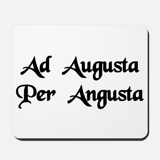"""Ad Augusta Per Angusta"" Mousepad"