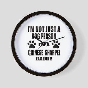 I'm a Chinese Sharpei Daddy Wall Clock