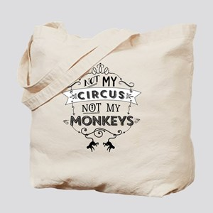 Not My Circus, Not My Monkeys Tote Bag