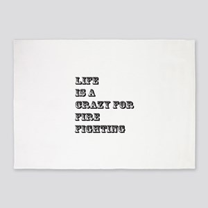 Life is A Crazy For FireFighting 5'x7'Area Rug
