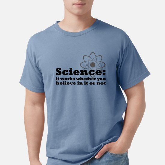 Science Works No Matter Wha T-Shirt