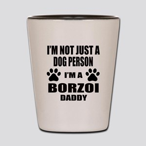 I'm a Borzoi Daddy Shot Glass