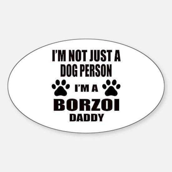 I'm a Borzoi Daddy Sticker (Oval)