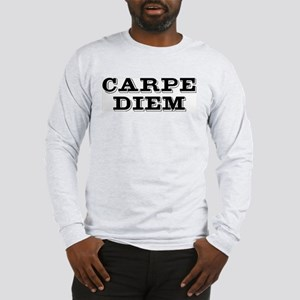 """""""Carpe Diem"""" Long Sleeve T-Shirt"""