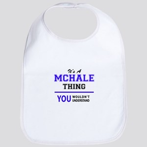 MCHALE thing, you wouldn't understand! Bib