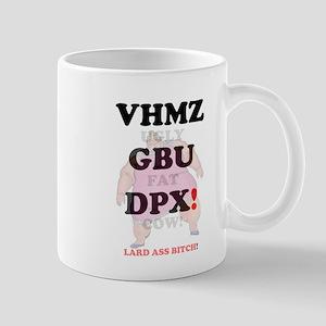 VHMZ - GBU - DPX! - UGLY FAT COW! Mugs