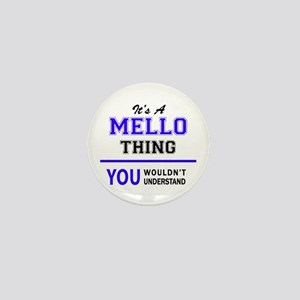 MELLO thing, you wouldn't understand! Mini Button