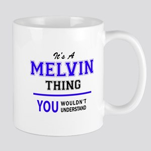 MELVIN thing, you wouldn't understand! Mugs