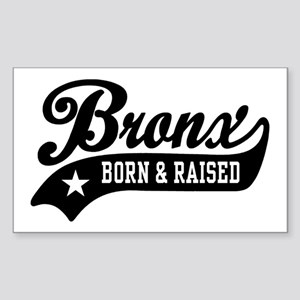 Bronx Born & Raised Sticker (Rectangle)