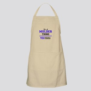 MULDER thing, you wouldn't understand! Apron