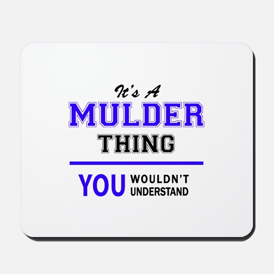 MULDER thing, you wouldn't understand! Mousepad