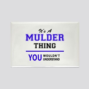 MULDER thing, you wouldn't understand! Magnets