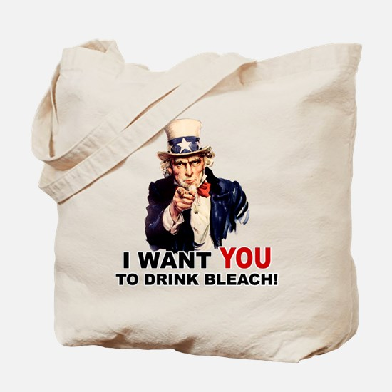 Want You To Drink Bleach Tote Bag