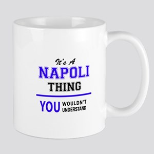 NAPOLI thing, you wouldn't understand! Mugs