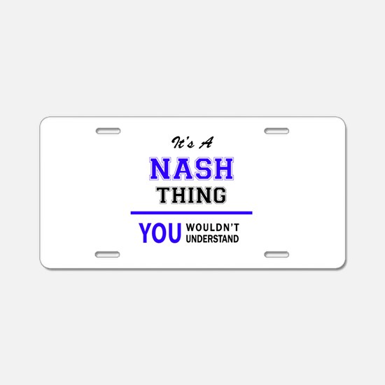 NASH thing, you wouldn't un Aluminum License Plate