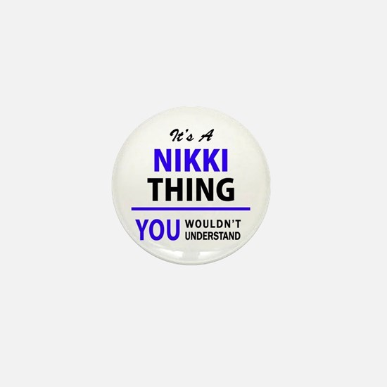 NIKKI thing, you wouldn't understand! Mini Button