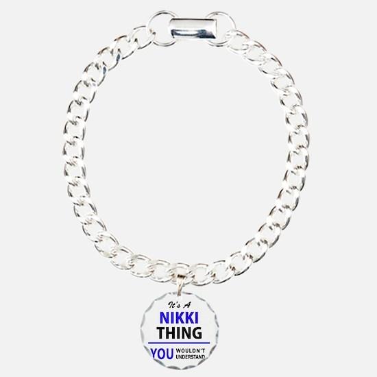 NIKKI thing, you wouldn' Bracelet