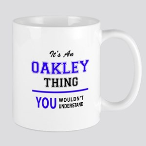 OAKLEY thing, you wouldn't understand! Mugs