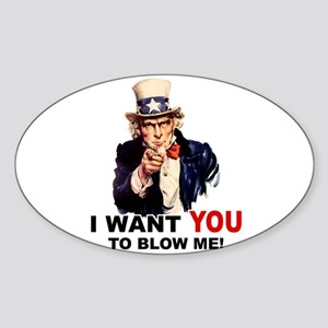 Want You To Blow Me Oval Sticker