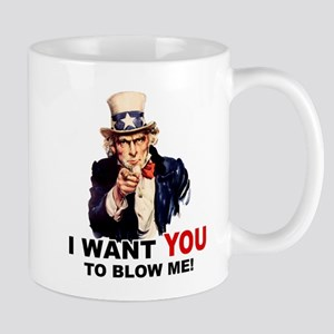 Want You To Blow Me Mug