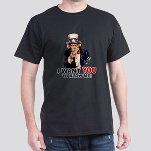 Want You To Blow Me Dark T-Shirt