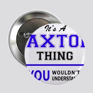 """PAXTON thing, you wouldn't understand 2.25"""" Button"""