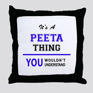 PEETA thing, you wouldn't understand! Throw Pillow