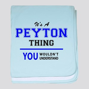 PEYTON thing, you wouldn't understand baby blanket