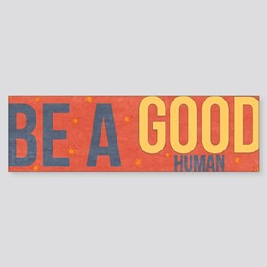 Be A Good Human Bumper Sticker