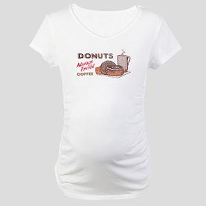 Donuts! Always Fresh! Maternity T-Shirt