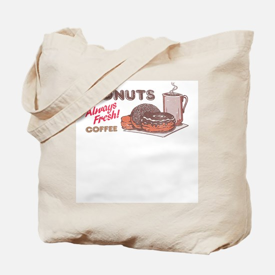 Donuts! Always Fresh! Tote Bag