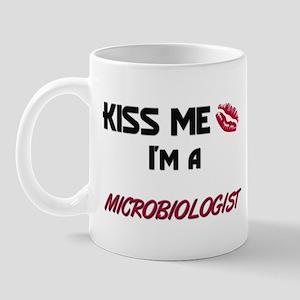 Kiss Me I'm a MICROBIOLOGIST Mug