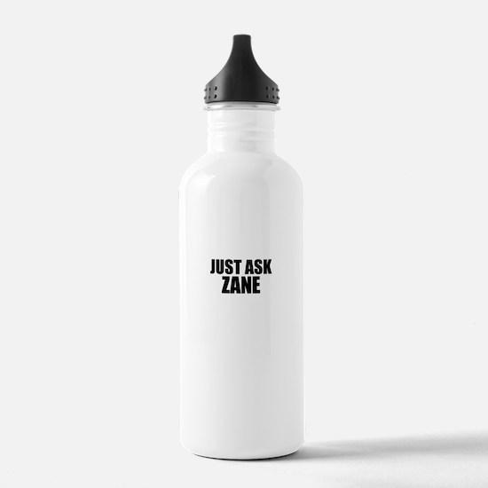 Just ask ZANE Sports Water Bottle