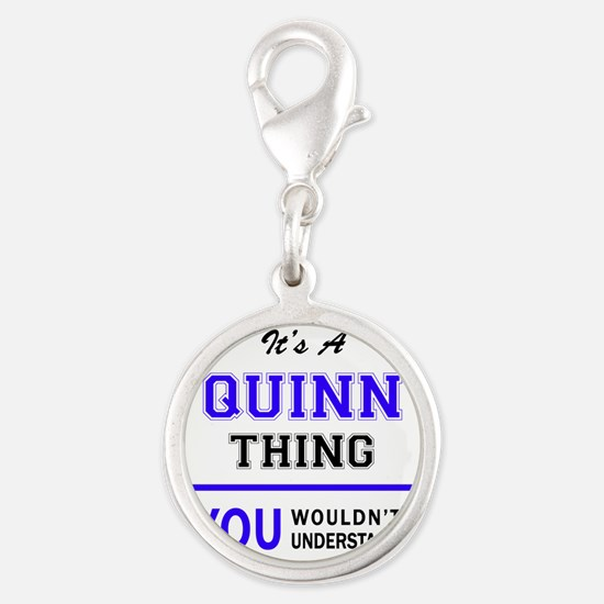 QUINN thing, you wouldn't understand! Charms
