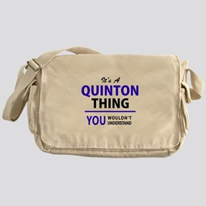 QUINTON thing, you wouldn't understa Messenger Bag