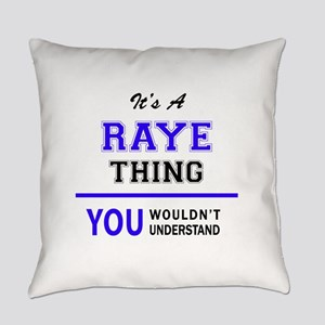 RAYE thing, you wouldn't understan Everyday Pillow