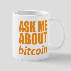 Ask Me About Bitcoin Mugs