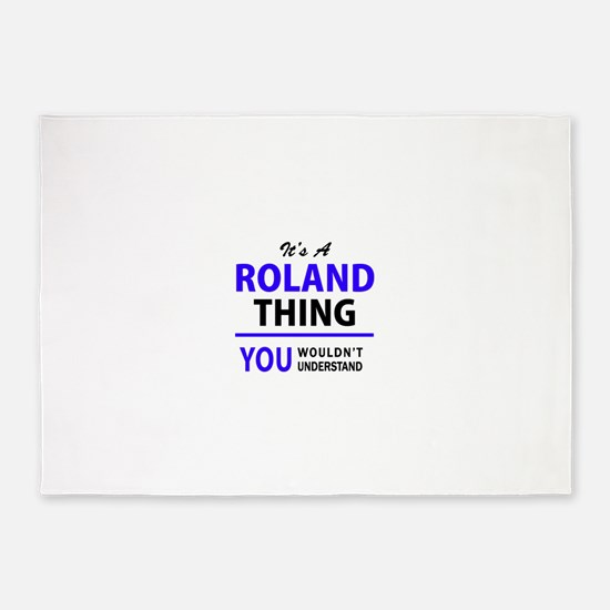 ROLAND thing, you wouldn't understa 5'x7'Area Rug