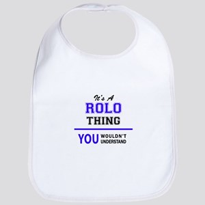 ROLO thing, you wouldn't understand! Bib