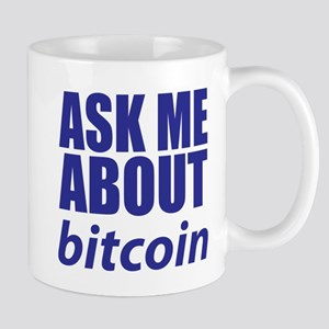 Ask Me About Bitcoin Mugs