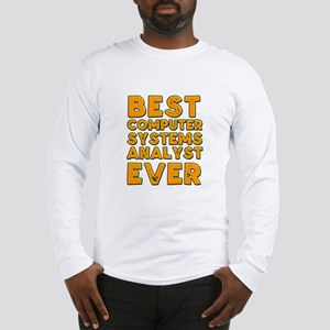 Best computer systems analyst ever Long Sleeve T-S