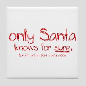 Santa Knows Tile Coaster