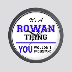 ROWAN thing, you wouldn't understand! Wall Clock