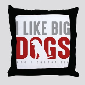 I Like Big Dogs Throw Pillow